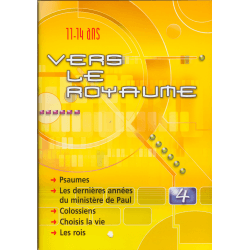 VERS LE ROYAUME 4 PSAUMES, PAUL, COLOSSIENS